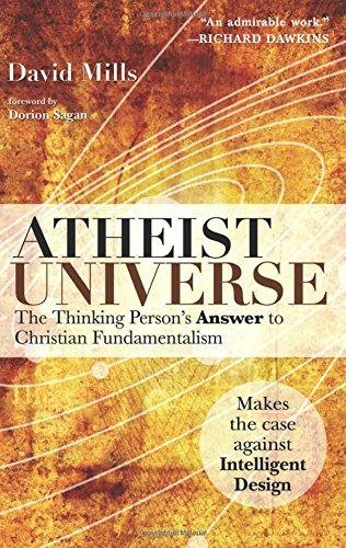 Atheist Universe: The Thinking Person's Answer to Christian Fundamentalism by Mills, David (August 4, 2006) Paperback