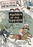 3. Léo et Maya, détectives : Mystère au club hippique