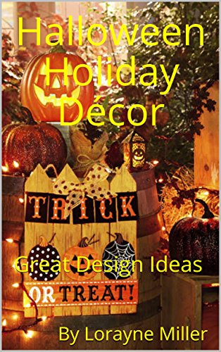 Halloween Holiday Décor: Great Design Ideas (English Edition)
