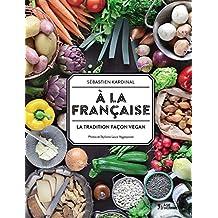 A la française : La tradition façon vegan
