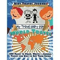 Kids Travel Journal: My Travel Diary for World Travel