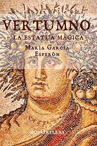 Vertumno: La estatua mágica por María García Esperón