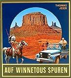 Auf Winnetous Spuren. Reportagen und Berichte von abenteuerlichen Reisen im amerikanischen Westen - Thomas Jeier, Karl May