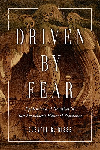 driven-by-fear-epidemics-and-isolation-in-san-franciscos-house-of-pestilence-history-of-emotions