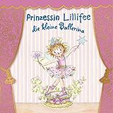 Prinzessin Lillifee die kleine Ballerina: Band 5 (Prinzessin Lillfee)
