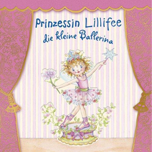 Prinzessin Lillifee die kleine Ballerina: Band 5 (Prinzessin Lillfee) Band Ballerina