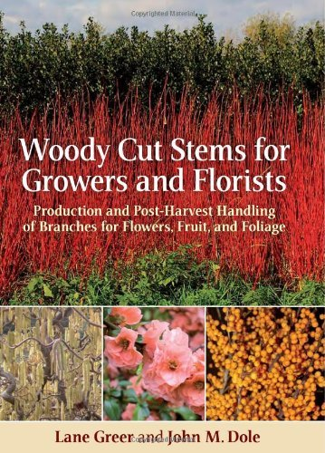 Woody Cut Stems for Growers and Florists: