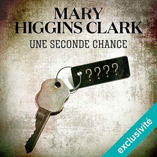 Une seconde chance par Mary Higgins Clark