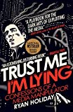 #3: Trust Me I'm Lying: Confessions of a Media Manipulator