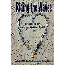 Riding the Waves: An Anthology of LGBTQ Erotic Short Stories (Guild Waves Series Book 3)