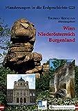 Wien Niederösterreich Burgenland (Wanderungen in die Erdgeschichte) -