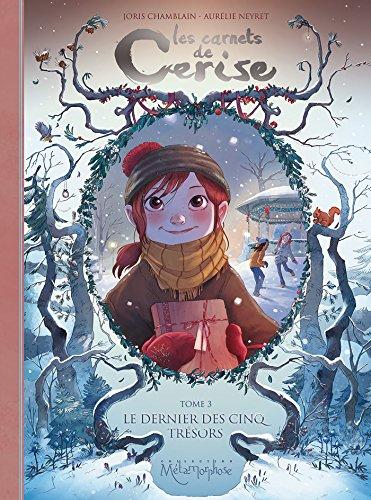 Les Carnets de Cerise T3 - Le Dernier des cinq trésors par Joris Chamblain