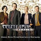 Letzte Spur Berlin - Original Motion Picture Soundtrack by Dirk Leupolz