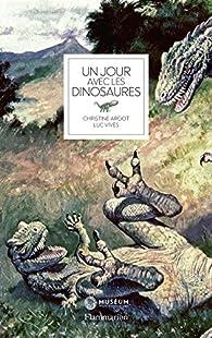 Un Jour avec les Dinosaures par Argot Christine
