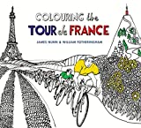 Colouring the Tour de France (Colouring Books) by William Fotheringham (2016-11-03)