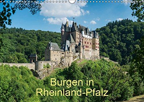 Burgen in Rheinland-Pfalz (Wandkalender 2019 DIN A3 quer): Eine Auswahl der schönsten Burgen und Festungen in Rheinland-Pfalz. (Querformat) (Monatskalender, 14 Seiten ) (CALVENDO Orte) -