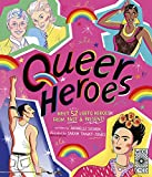 Queer Heroes: Meet 52 LGBTQ Heroes From Past and Present!