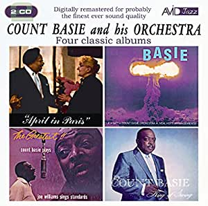 Four Classic Albums (April In Paris / King Of Swing / Atomic Mr Basie / The Greatest! - Count Basie Plays, Joe Williams Sings Standards)