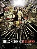 Deux hommes en guerre - tome 2 - La Trahison d'État (French Edition)