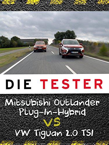 Die Tester: Mitsubishi Outlander Plug-In-Hybrid vs. VW Tiguan 2.0 TSI