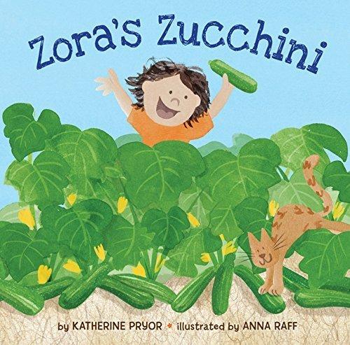 Zora's Zucchini by Katherine Pryor (2015-08-11)