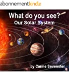 What do you see? Our Solar System (A...