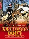 Les héros du 18, Tome 4 : Les chiens en mission