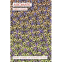 Axiomatic: Short Stories of Science Fiction by Greg Egan (2014-11-11)