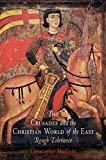 The Crusades and the Christian World of the East: Rough Tolerance (The Middle Ages Series)