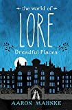 The World of Lore, Volume 3: Dreadful Places: Now a major online streaming series