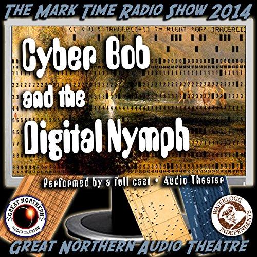 Cyber Bob and the Digital Nymph  Audiolibri