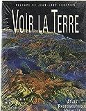 Voir La Terre: Atlas Photographique Du Monde (Hachette Pratique)