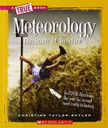 Meteorology: The Study of Weather (True Books: Earth Science (Paperback)) by Christine Taylor-Butler (2012-03-01)