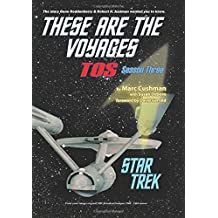 These Are the Voyages - TOS: Season Three (Volume 3) by Cushman, Marc (2015) Paperback