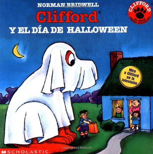 Clifford y el Dia de Halloween / Clifford's Halloween (Clifford the Big Red Dog (Spanish Paperback)) (Dog Clifford Big Red Halloween)