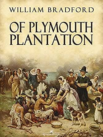 william bradford s of plymouth plantation analysis Washington irving's rip van winkle: summary and analysis - duration:  william penn - friends in  william bradford, from of plymouth plantation,.