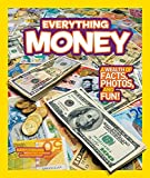 Everything Money: A wealth of facts, photos, and fun! (Everything) (National Geographic Kids Everything)