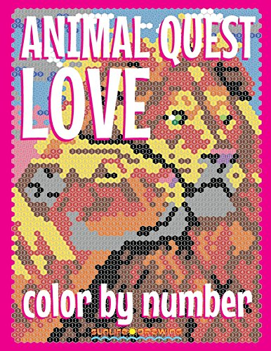 ANIMAL LOVE QUEST Color by Number: Activity Puzzle Coloring Book for Adults Relaxation & Stress Relief: Volume 4 (Quest Color By Number Books)