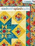 Stash with Splash Quilts