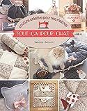 Tout ça pour chats ! : Couture créative pour nos matous
