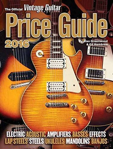The Official Vintage Guitar Magazine Price Guide 2016 by Alan Greenwood (2015-10-01)