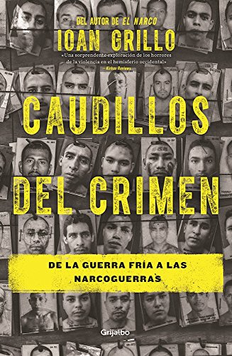 Los Caudillos del Crimen / Gangster Warlords: Drug Dollars, Killing Fields, and the New Politics of Latin America