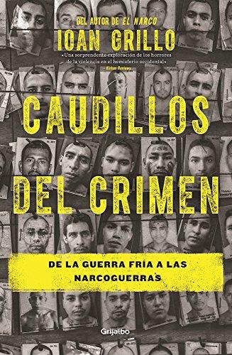 Los Caudillos del Crimen / Gangster Warlords: Drug Dollars, Killing Fields, and the New Politics of Latin America