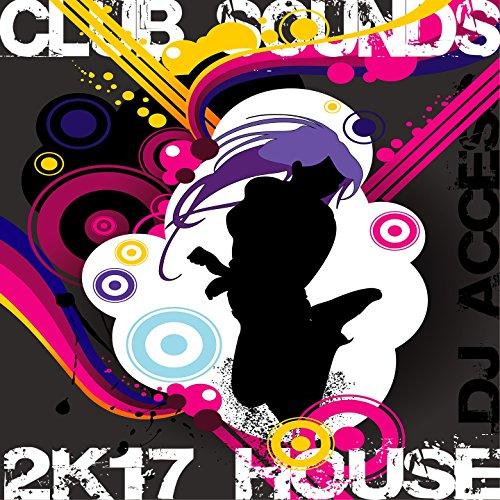 2k17 DJ Access (House Club Sounds)