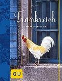 Frankreich: Die Küche, die wir lieben (GU Themenkochbuch) - Tanja Dusy