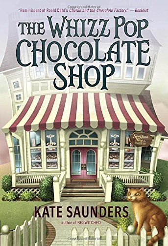 The Whizz Pop Chocolate Shop: Written by Kate Saunders, 2015 Edition, (Reissue) Publisher: Yearling Books [Paperback]