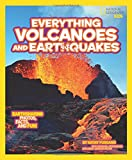 Everything Volcanoes and Earthquakes: Earthshaking photos, facts, and fun! (Everything)