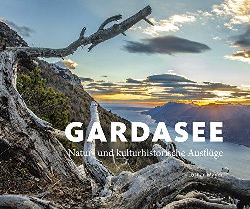 Preisvergleich Produktbild Gardasee: Natur- und kulturhistorische Ausflüge