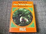 Der Wilde Wald: Abenteuer-Roman (Beltz & Gelberg)