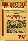 BIBLIOTHEQUE DE TRAVAIL N°197 - SAUTERELLES ET CRIQUETS par La bibliothèque de travail